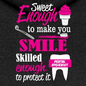 Dentist sweet enough to make you smile - Women's Premium Hooded Jacket