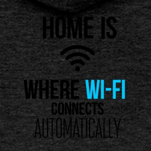 Home is like Wi-Fi - Women's Premium Hooded Jacket