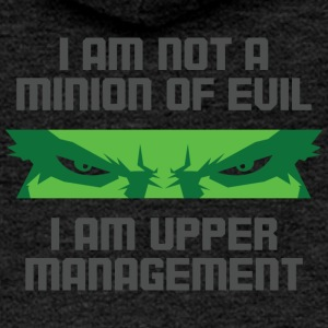 I'm Not A Minion Of Evil. I Am Upper Management! - Women's Premium Hooded Jacket