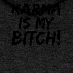 Karma is my Bitch - Women's Premium Hooded Jacket