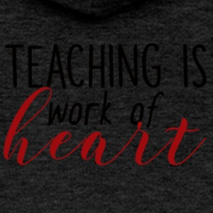 Teacher / School: Teaching Is Work Of Heart - Women's Premium Hooded Jacket
