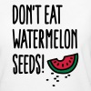 Don't eat watermelon seeds - Vrouwen Bio-T-shirt