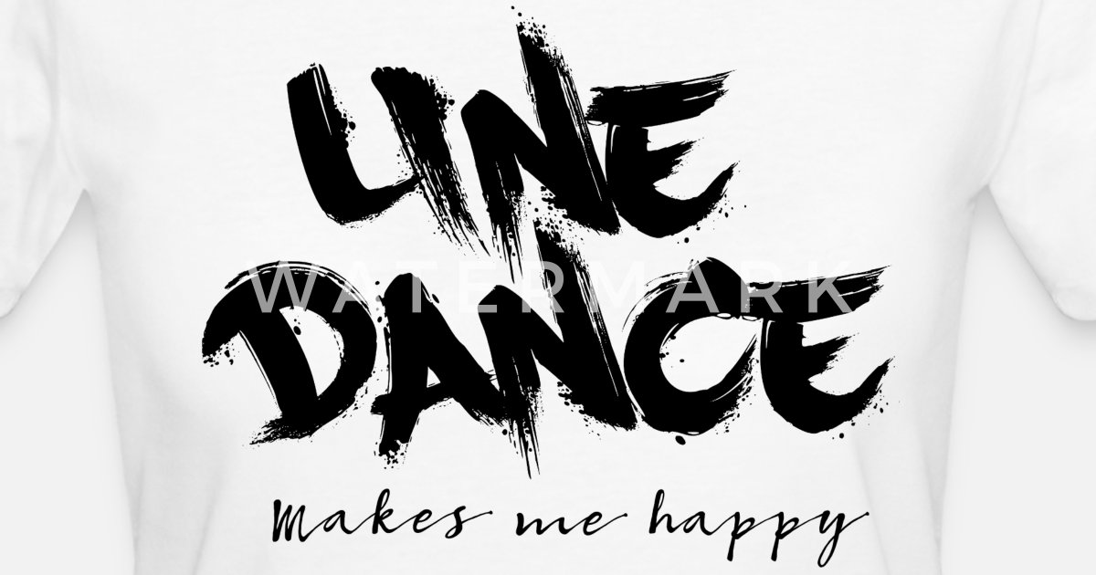 line dance makes me happy von subgirl spreadshirt. Black Bedroom Furniture Sets. Home Design Ideas
