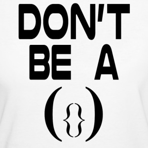 Don' t Be A Pussy - Women's Organic T-shirt