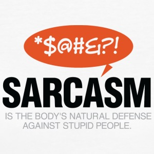 Sarcasm Is Self Defense Going Idiots! - Women's Organic T-shirt