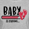 Baby is loading - loads pregnancy birth baby - Women's Organic T-shirt