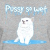 WET PUSSY - WET CAT - Women's Organic T-shirt