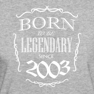 Born to be Legendary since 2003 - Women's Organic T-shirt