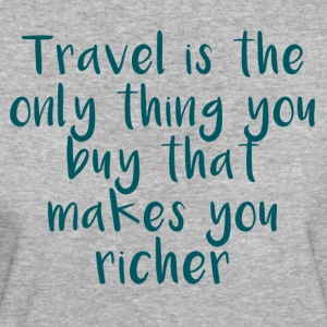 Travel Is The Only Thing - Women's Organic T-shirt