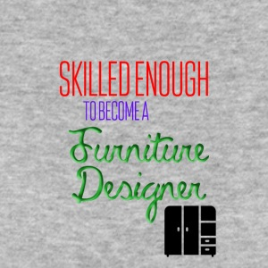 Skilled to become a furniture designer - Women's Organic T-shirt