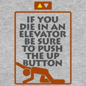 If You Die In An Elevator Push The Up Button - Women's Organic T-shirt