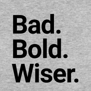 Bad. Bold. Wiser. - The Happy Single - Frauen Bio-T-Shirt