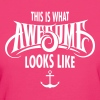 This Is What Awesome Looks Like - Frauen Bio-T-Shirt