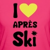 T-Shirt I love apres ski - Frauen Bio-T-Shirt