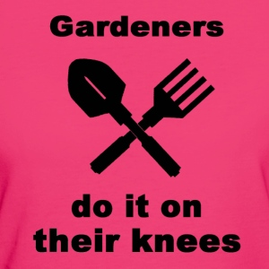 Gardeners Do It On Their Knees - Women's Organic T-shirt