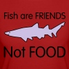 Fish are Friends not Food - Women's Organic T-shirt