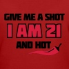 Give me a shot I am 21 and hot – Shirt zum 21. Geburtstag – Chilli style - Frauen Bio-T-Shirt