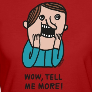Wow, Tell Me More - Women's Organic T-shirt