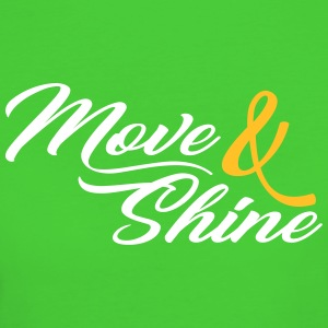 Move and Shine - Sportmotiv - Frauen Bio-T-Shirt