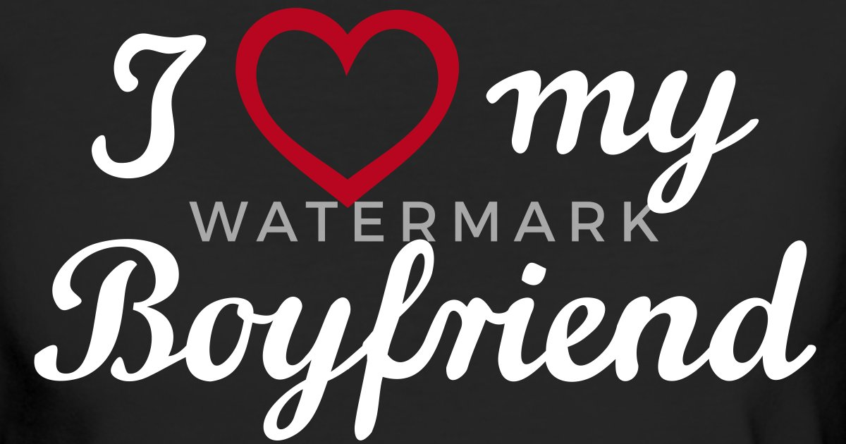 I Love You My Boyfriend Ik Hou Van Jou Mijn Vriend Vrouwen Bio T