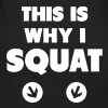 This Is Why I Squat - T-shirt ecologica da donna