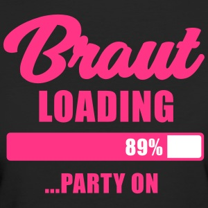 Braut loading Party on - JGA T-Shirt - Braut - Frauen Bio-T-Shirt