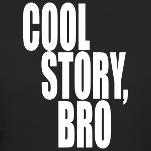 Cool story, bro - Good story brother - Women's Organic T-shirt