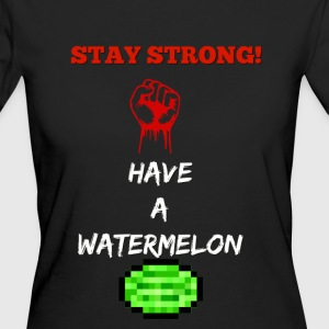 stay strong have a watermelon t shirt - Women's Organic T-shirt
