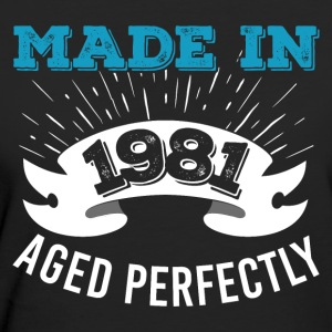 Made in 1981 Aged Perfectly - T-shirt Bio Femme