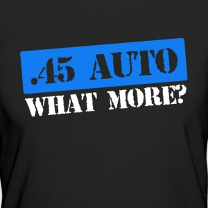 45 auto what more, caliber range t-shirt - Women's Organic T-shirt