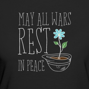 May All Wars Rest In Peace - Frauen Bio-T-Shirt