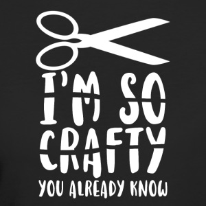 I'm so crafty you already know - Women's Organic T-shirt