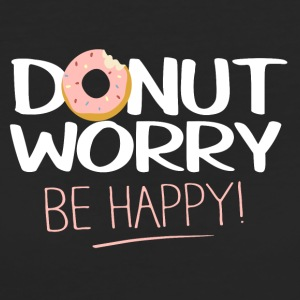Donut worry - be happy - Frauen Bio-T-Shirt