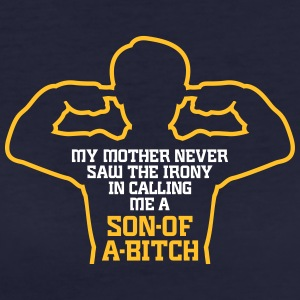 My Mother Always Called Me Son Of A Bitch! - Women's Organic T-shirt