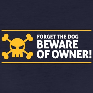 Forget The Dog. Beware Of Owner! - Women's Organic T-shirt