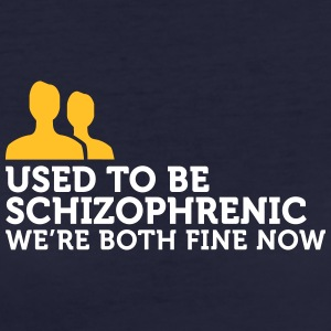 I Used To Be Schizophrenic. Now We're Fine. - Women's Organic T-shirt