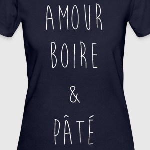 Love Drinking Pate - Women's Organic T-shirt