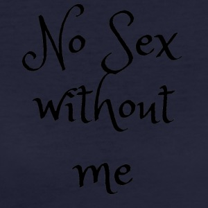 No sex without me - Women's Organic T-shirt