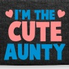 I'm the CUTE Aunty!  - Winter Hat