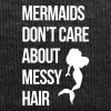 Mermaids Messy Hair Funny Quote - Wintermuts