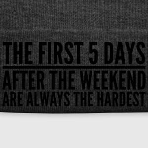 funny saying weekend Monday FIRST 5 DAYS - Winter Hat