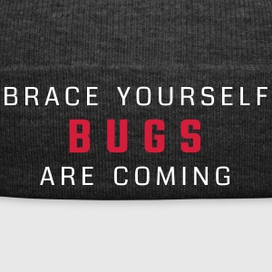 Brace yourself - bugs are coming - Winter Hat