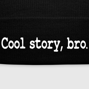 Cool Story Bro / Good story brother - Winter Hat