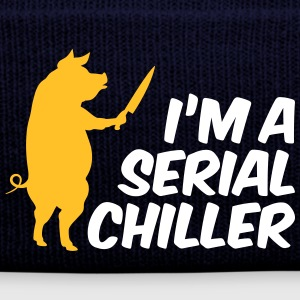 I'm A Serial Chiller - Winter Hat