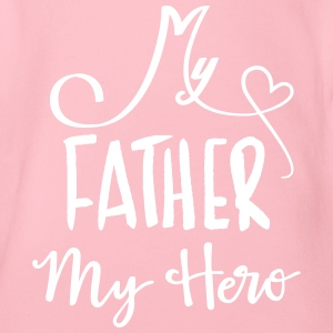 My father is a hero - Organic Short-sleeved Baby Bodysuit