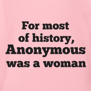 For MOST of history, Anonymous was a woman - Organic Short-sleeved Baby Bodysuit