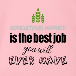 Agricultural worker is the best job you will have - Baby Bio-Kurzarm-Body