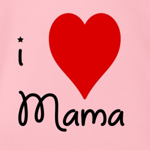 I love Mama - Organic Short-sleeved Baby Bodysuit
