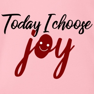 Today I Choose Joy - Today I choose joy - Organic Short-sleeved Baby Bodysuit
