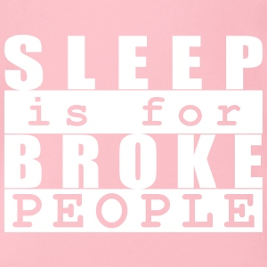 Sleep is for broke people - Organic Short-sleeved Baby Bodysuit